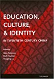 img - for Education, Culture, and Identity in Twentieth-Century China book / textbook / text book