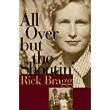 All Over but the Shoutin' ~ Rick Bragg