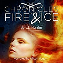 The Chronicles of Fire and Ice: The Legend of the Archangel, Book 1 Audiobook by L. L. Hunter Narrated by Allison Hogan