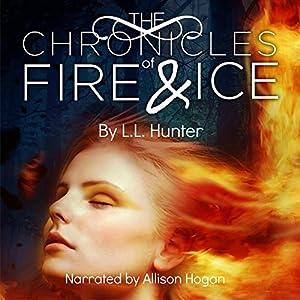 The Chronicles of Fire and Ice: The Legend of the Archangel, Book 1 Hörbuch von L. L. Hunter Gesprochen von: Allison Hogan