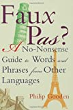 Faux Pas: A No-nonsense Guide to Words and Phrases (0802714730) by Gooden, Philip