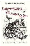 echange, troc Marie-Louise von Franz - L'interprétation des contes de fées