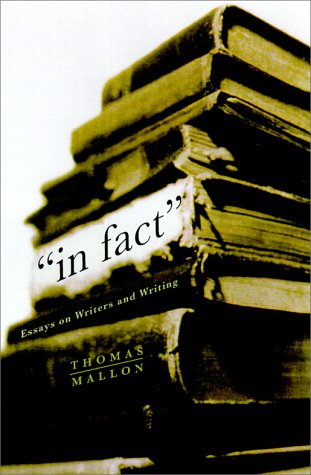 In Fact: Essays on Writers and Writing