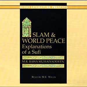 Islam and World Peace: Explanations of a Sufi | [M. R. Bawa Muhaiyaddeen]