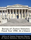 img - for Bureau of Justice Statistics Fiscal Year 1998: At a Glance book / textbook / text book