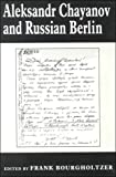 img - for Aleksandr Chayanov and Russian Berlin (Library of Peasant Studies) book / textbook / text book