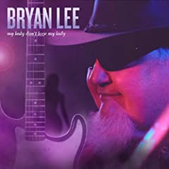 Bryan Lee : My Lady Don't Love My Lady 51QPCR7d6cL._SL500_AA240_