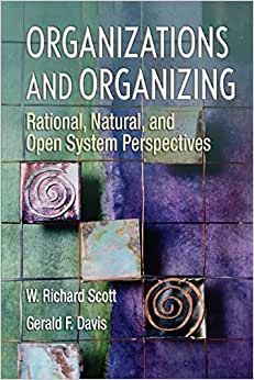 Download e-book Organizations and Organizing: Rational, Natural and Open Systems Perspectives