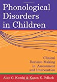 Phonological Disorders in Children: Clinical Decision Making in Assessment and Intervention