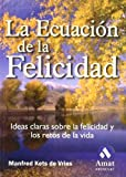 img - for LA ECUACION DE LA FELICIDAD Ideas claras sobre la felicidad y los retos de la vida book / textbook / text book