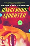 Image of Dangerous Laughter: Thirteen Stories