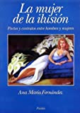 img - for La Mujer de La Ilusion / For They Know Not What They Do (Ideas y Perspectivas) (Spanish Edition) book / textbook / text book