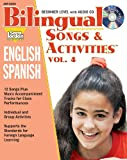 img - for Bilingual Songs and Activities, vol. 4, English-Spanish (Bilingual Songs & Activities: English-Spanish) (English and Spanish Edition) book / textbook / text book