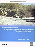 img - for Sinkholes and the Engineering and Environmental Impacts of Karst (Geotechnical Special Publication) book / textbook / text book