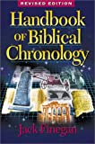 Handbook of Biblical Chronology: Principles of Time Reckoning in the Ancient World and Problems of Chronology in the Bible
