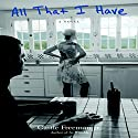 All That I Have: A Novel Audiobook by Castle Freeman Narrated by Steven Roy Grimsley