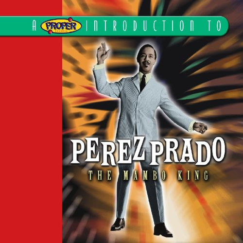 Proper Introduction to Perez Prado Mambo King
