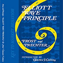 Elliott Wave Principle - Key to Market Behavior (       UNABRIDGED) by Robert R. Prechter Jr, AJ Frost Narrated by T. David Rutherford