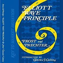 Elliott Wave Principle - Key to Market Behavior (       UNABRIDGED) by Robert R. Prechter Jr, AJ Frost Narrated by T. David Rutherford
