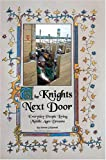 The Knights Next Door: Everyday People Living Middle Ages Dreams (0595666337) by Patrick O'Donnell