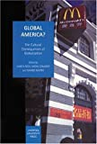 img - for Global America?: The Cultural Consequences of Globalization (Liverpool University Press - Studies in European Regional Cultures) book / textbook / text book