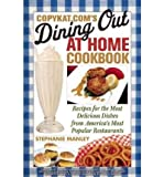 img - for [ COPYKAT.COM'S DINING OUT AT HOME COOKBOOK: RECIPES FOR THE MOST DELICIOUS DISHES FROM AMERICA'S MOST POPULAR RESTAURANTS ] By Manley, Stephanie ( Author) 2010 [ Paperback ] book / textbook / text book