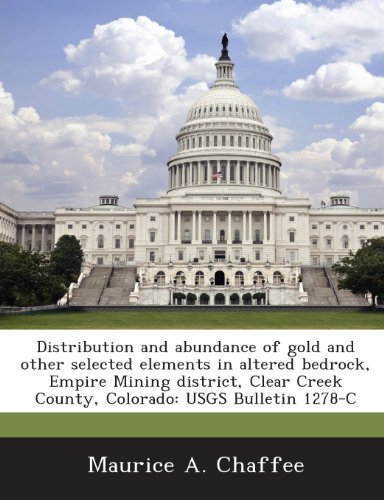 Distribution and abundance of gold and other selected elements in altered bedrock, Empire Mining district, Clear Creek County, Colorado: USGS Bulletin 1278-C