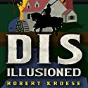 Disillusioned: Land of Dis, Book 3 Audiobook by Robert Kroese Narrated by Phil Gigante