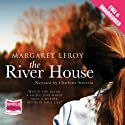 The River House Audiobook by Margaret Leroy Narrated by Charlotte Strevens