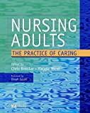 Nursing Adults: The Practice of Caring