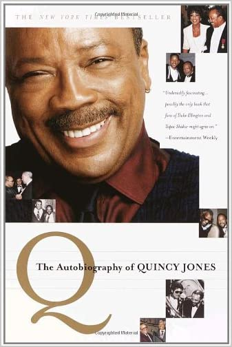 Q: The Autobiography of Quincy Jones by Quincy Jones