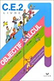 echange, troc Collectif - CE2 : Objectif calcul : Nouveau programme de mathématiques