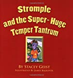 Stromple and the Super-Huge Temper Tantrum