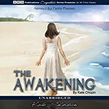 The Awakening (       UNABRIDGED) by Kate Chopin Narrated by Caitlin Flaxman