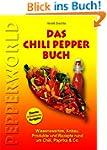 Das Chili Pepper Buch 2.0: Wissenswer...