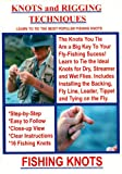 Fly Fishing - Knots and Rigging Techniques