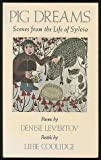 img - for Pig Dreams: Scenes from the Life of Sylvia by Denise Levertov (1981-10-01) book / textbook / text book