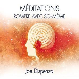 Méditations : Rompre avec soi-même | Livre audio
