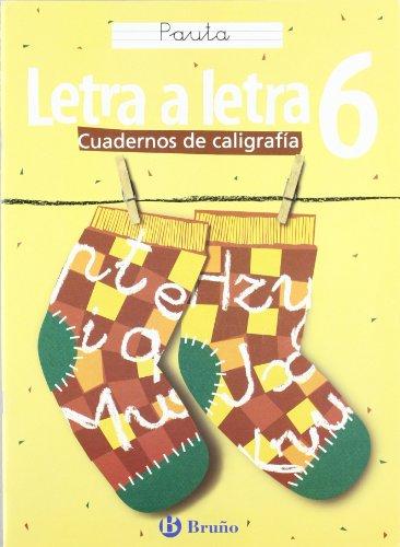Caligrafía Letra a letra Pauta 6 (Cuadernos De Caligrafia / Calligraphy Workbook)