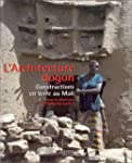 Architecture Dogon : Constructions en...