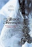 echange, troc Rémy Kerténian - Le bijou provençal : Parures du quotidien et bijoux de fête