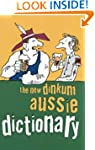 The New Dinkum Aussie Dictionary (Hum...
