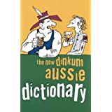 The New Dinkum Aussie Dictionary (Humour)by R Beckett
