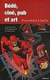 echange, troc Philippe Kaenel, Gilles Lugrin, Collectif - Bédé, ciné, pub et art : D'un média à l'autre
