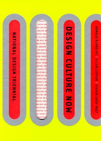Design Culture Now: The National Design Triennial