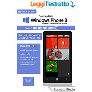 Windows Phone 8 - Corso di programmazione pratico. Livello 10: Animazioni in XAML e Windows Phone Tiles (Esperto in un click)