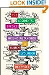 The Accidental Species: Misunderstand...