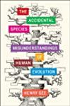 The Accidental Species: Misunderstand...