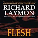 Flesh (       UNABRIDGED) by Richard Laymon Narrated by Maynard McKillen