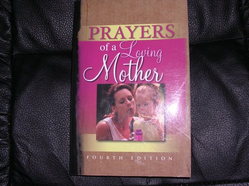 Prayers of a Loving Mother: A Treasury of Inspirational Quotations, Scripture, and Stories for a Loving Mother, Brighton Books